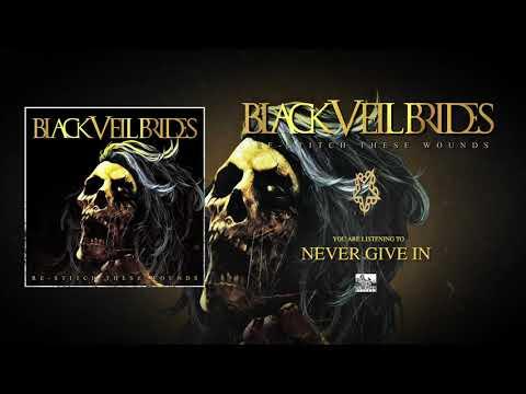 BLACK VEIL BRIDES - Never Give In