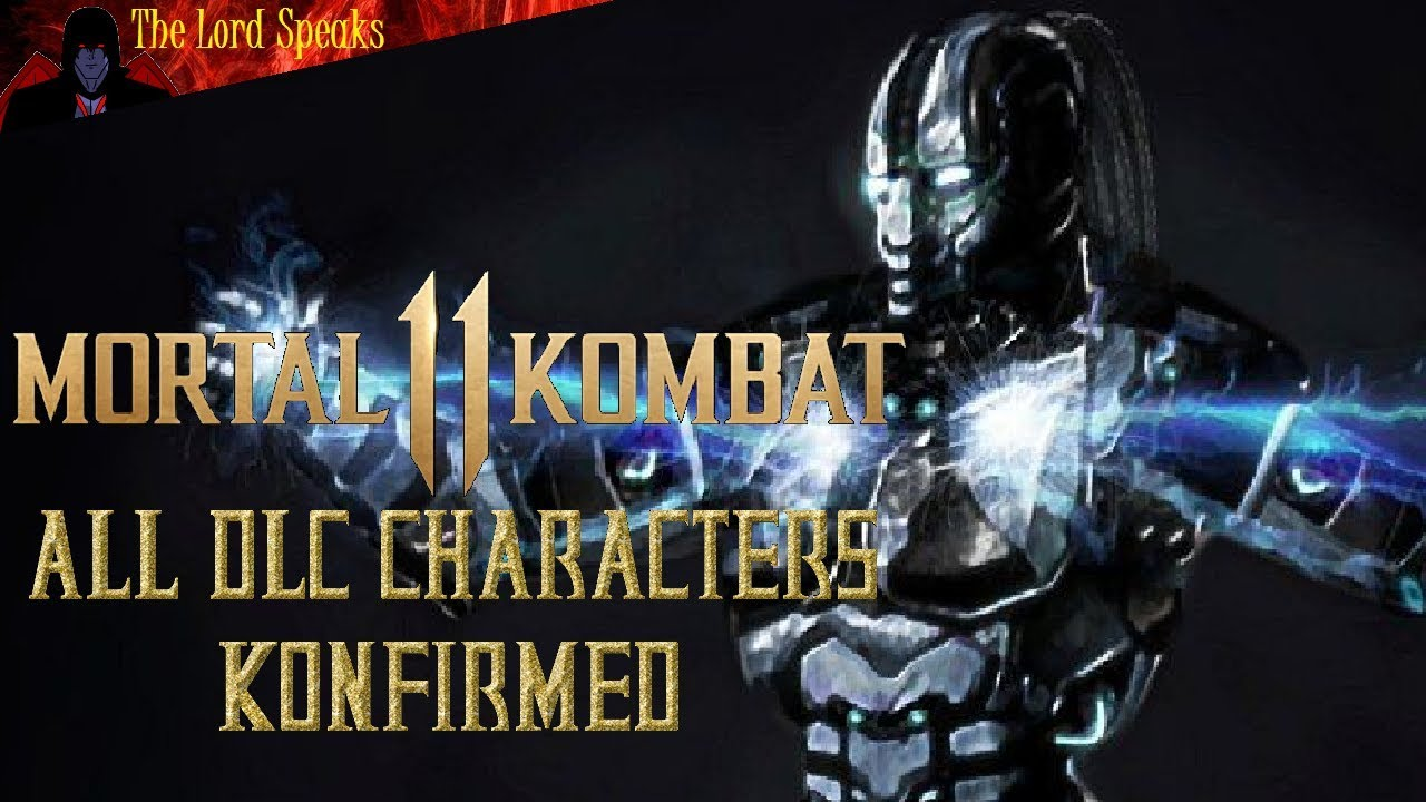 Mortal Kombat 11 All DLC Characters Konfirmed! - The Lord Speaks