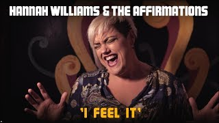 Hannah Williams & The Affirmations 'I Feel It'