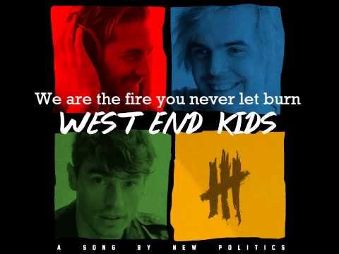 New Politics - West End Kids (Lyrics)