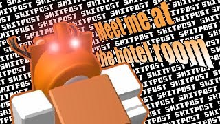 (ROBLOX Shitpost) Meet me at the hotel room