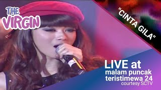 Video THE VIRGIN [Cinta Gila] Live At Malam Puncak Teristimewa 24 (24-08-2014) Courtesy SCTV download MP3, 3GP, MP4, WEBM, AVI, FLV Oktober 2017