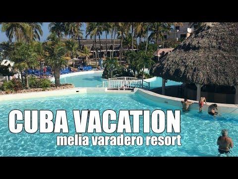 Cuba Vacation to Melia Varadero 2018