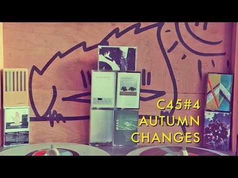 C45 #4 Autumn Changes - Half-Speed Ambient Mix