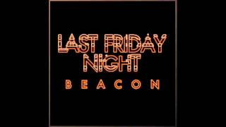 Beacon - Last Friday Nigh (So Anxious EP)
