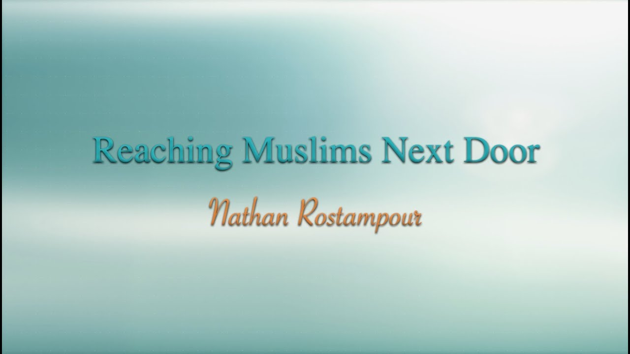 How to Share The Gospel with Muslims (Muslims Next Door)