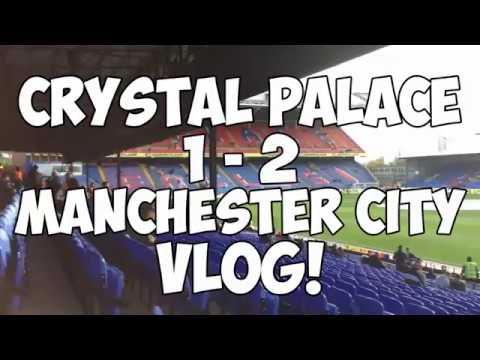 Download Crystal Palace 1-2 Manchester City Matchday Vlog!