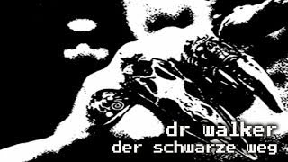 Dr Walker - Der Schwarze Weg / XXC3 / Djungle Fever / Liquid Sky Berlin