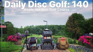 Maple Hill Disc Golf Course White Layout on my Birthday! - Daily Disc Golf: 140