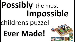 Possibly the most Impossible Children's Puzzle