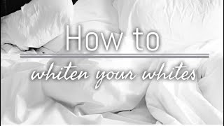 HOW I WHITEN MY WHITES WITHOUT BLEACH