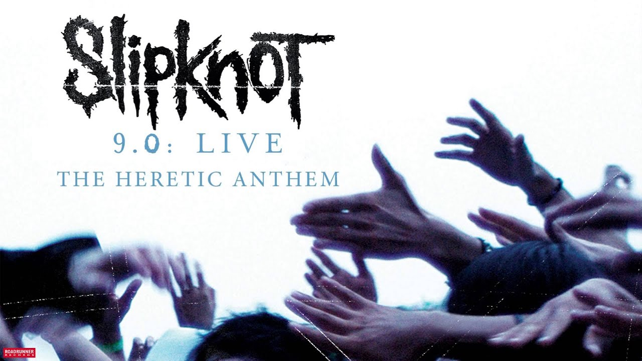slipknot the heretic anthem