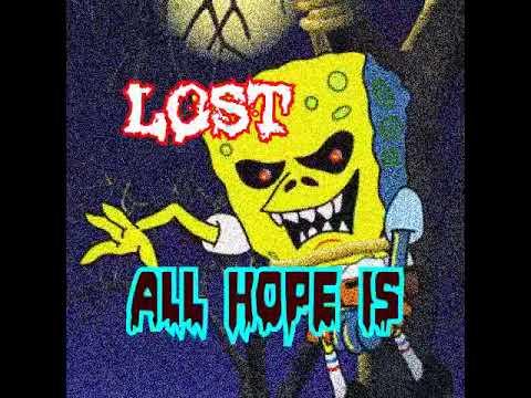 CREEPYPASTA: Hope Is Lost (SpongeBob Squarepants)