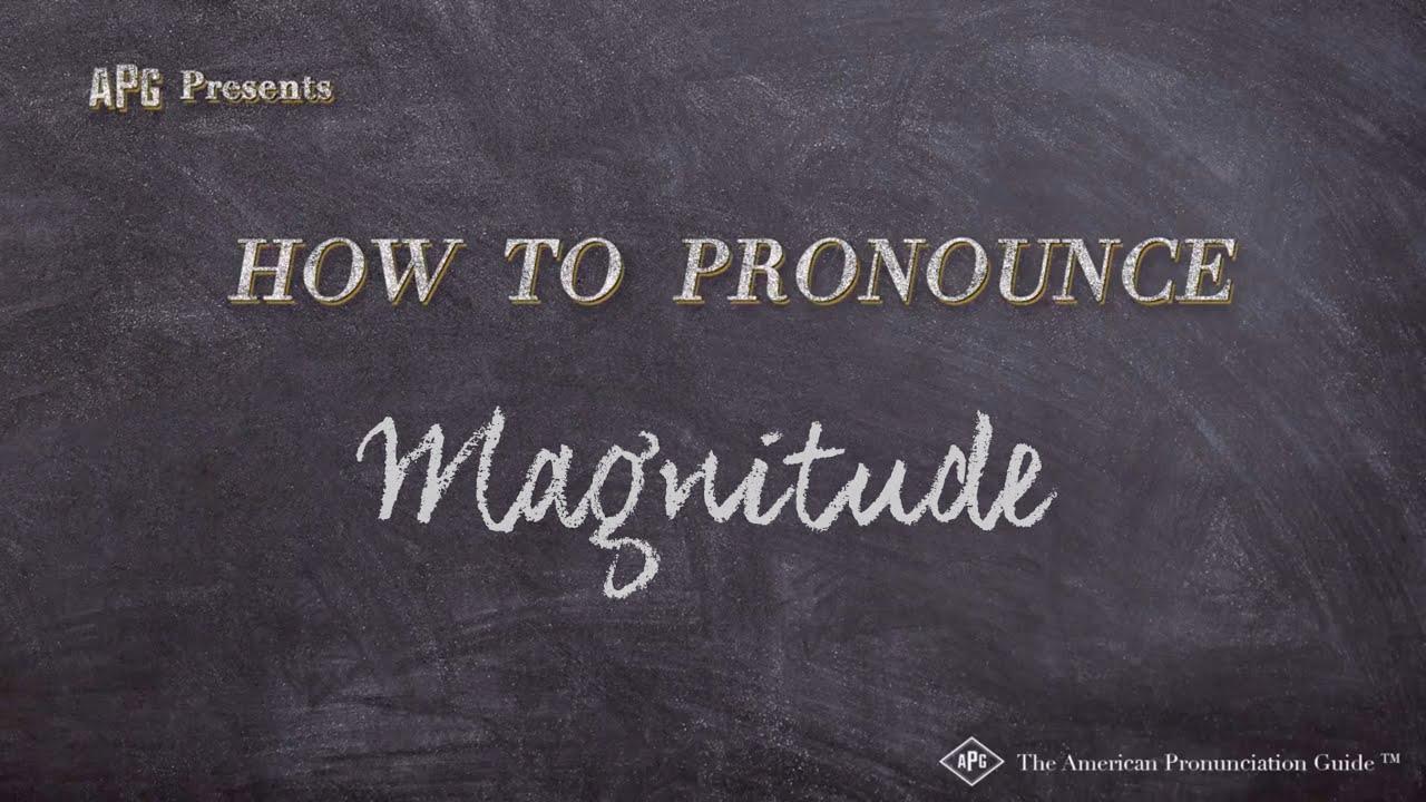 How to Pronounce Magnitude  Magnitude Pronunciation