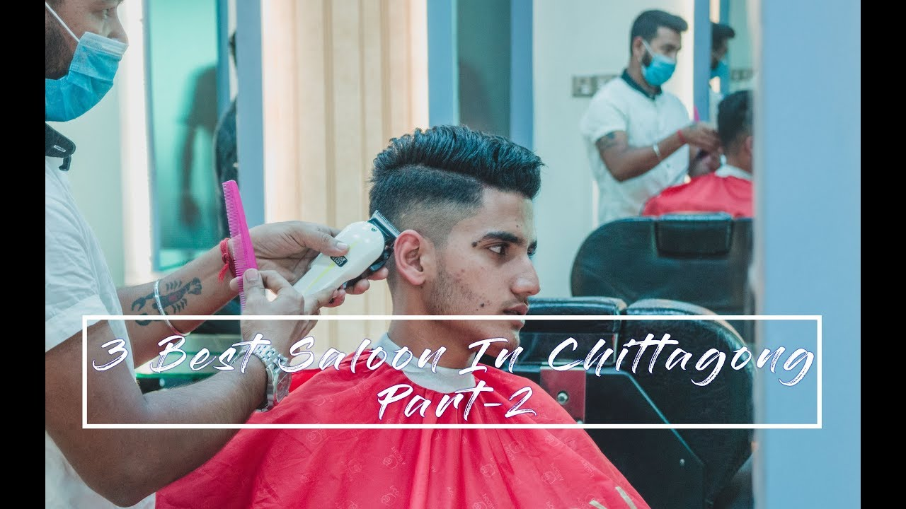 3 Best New Saloon In Chittagong Review Part 2 Barberia Gents Beauty Parlour Bangladesh