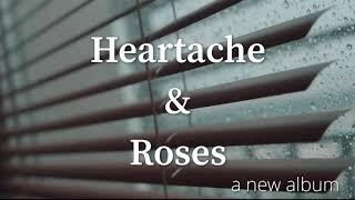 Heartache & Roses teaser