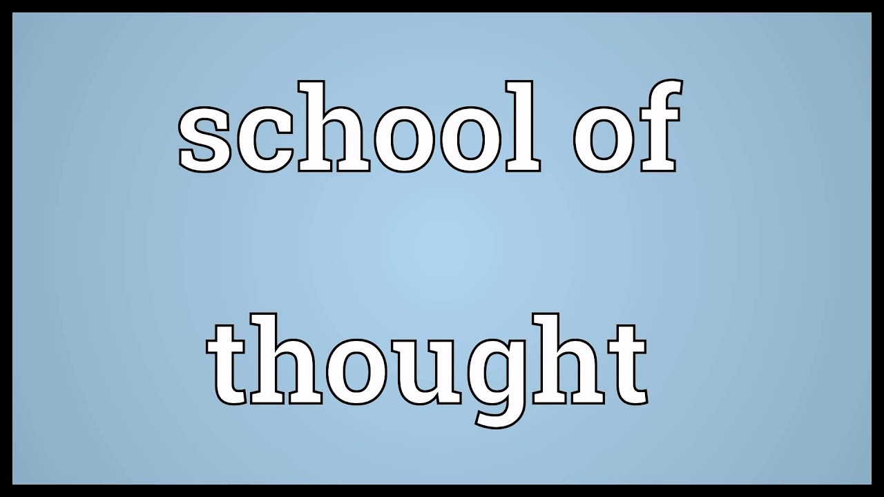 School Of Thought Meaning Youtube