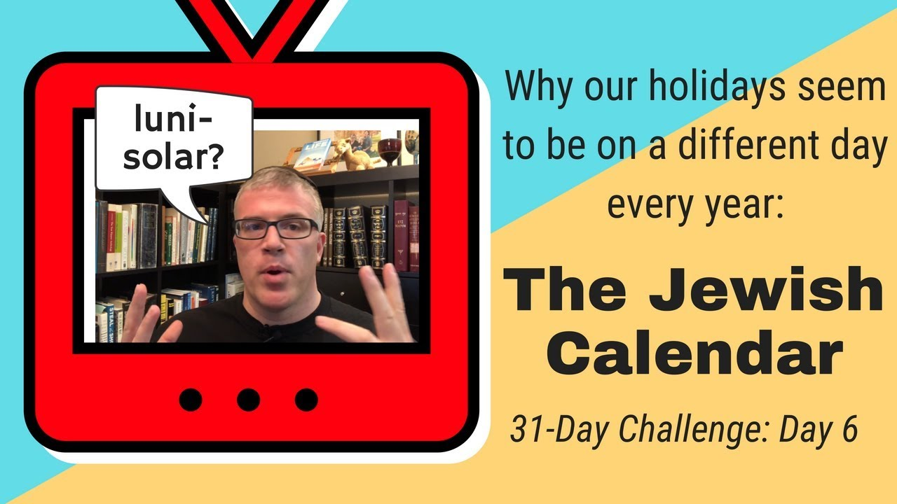 The Jewish Calendar 5779 vs  2018: Why Our Calendar Is Different