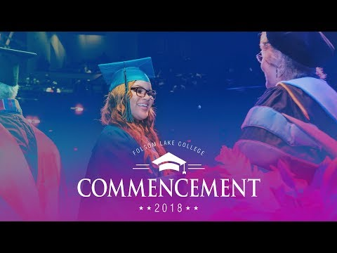 Folsom Lake College Commencement 2018