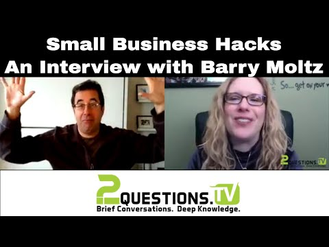 Small Business Hacks - An Interview with Barry Moltz