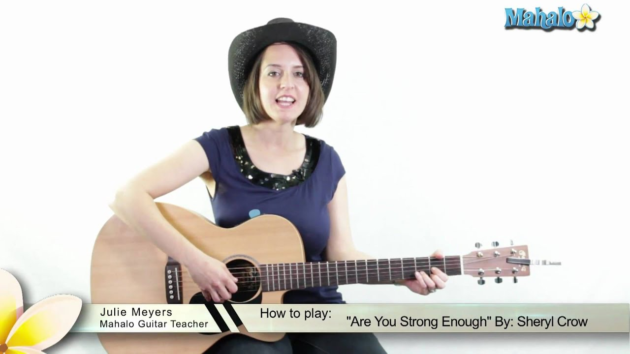How To Play Are You Strong Enough By Sheryl Crow On Guitar Youtube