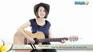 """How to Play """"Are You Strong Enough"""" by Sheryl Crow on Guitar"""