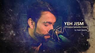 Yeh Jism (Karaoke Cover)
