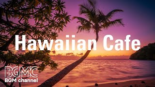 Hawaiian Cafe: Chill Out Guitar Music - Instrumental Music for Relax, Study, Work