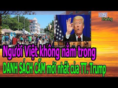 Người Việt kh,ô,ng n,ằ,m tr,o,ng DANH S,Á,CH C,Ấ,M mới nhất của TT. Trump