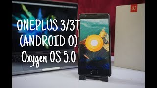 OnePlus 3/3T Oxygen OS 5.0  Official Android 8.0 (Oreo) Update.