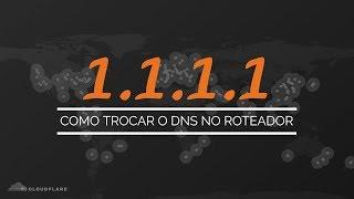 DNS Cloudflare - Como alterar o DNS no seu roteador