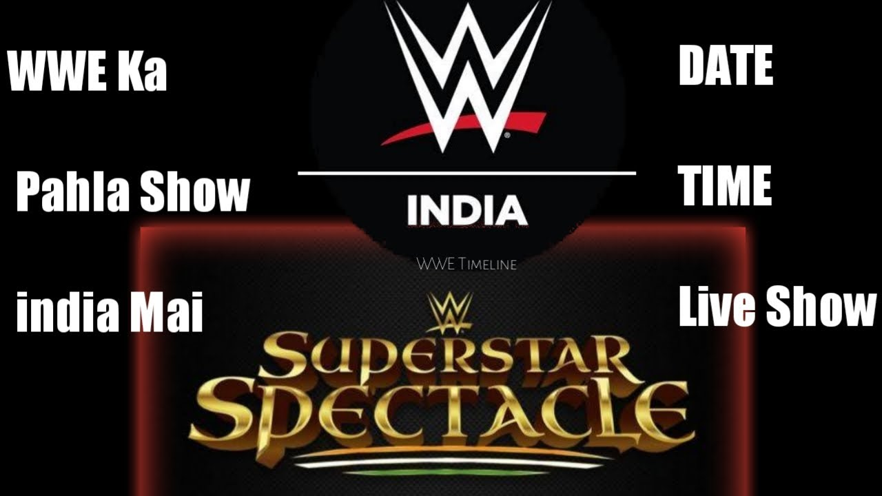 Details On WWE Superstar Spectacle Set For Indian Republic Day 1