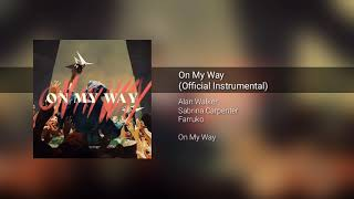 Alan Walker_ On My Way _( Instrumental)_ feat. Sabrina Carpenter & Farruko.