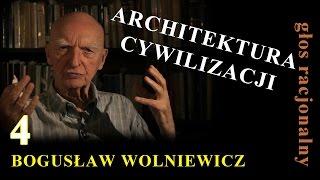 Bogusław Wolniewicz 4 ARCHITEKTURA CYWILIZACJI - Architectonics of Civilisation