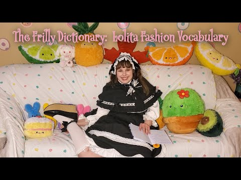 The Frilly Dictionary:  A Guide to the Frilly Fashion's Vocabulary