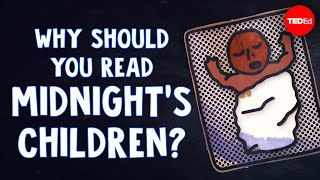 Why should you read Midnights Children? - Iseult Gillespie
