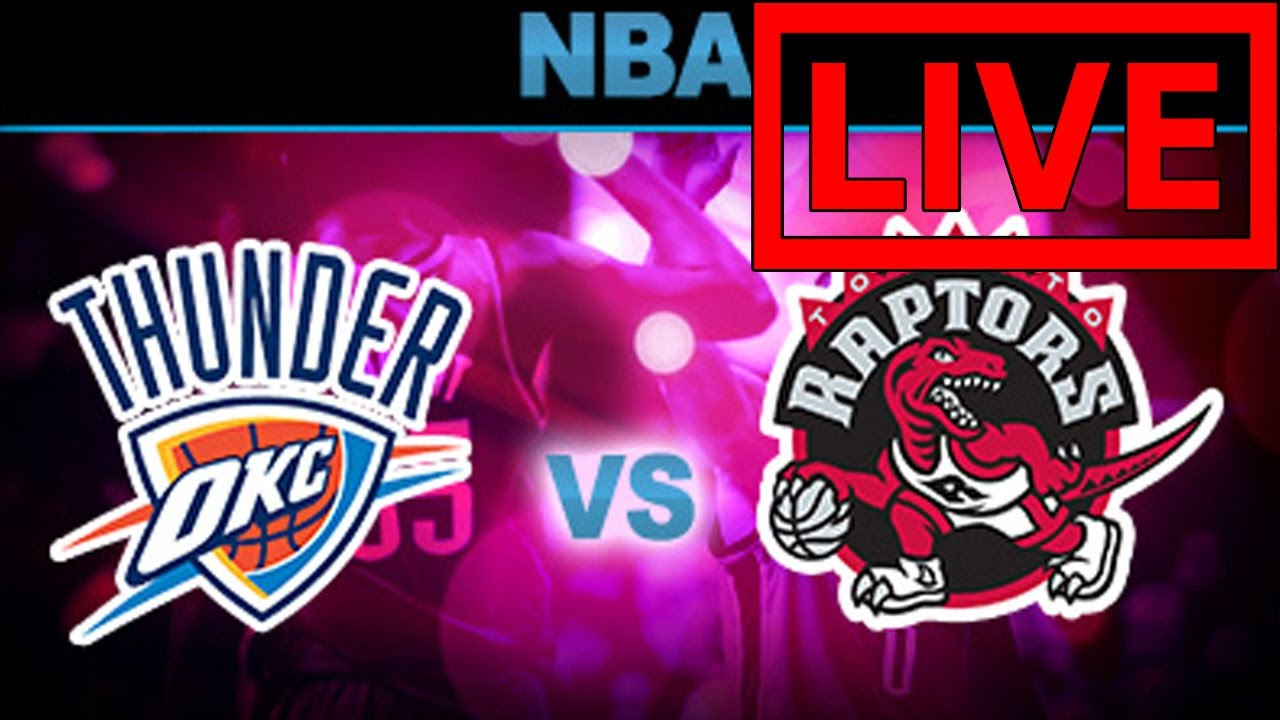 Thunder Vs Raptors Live Stream