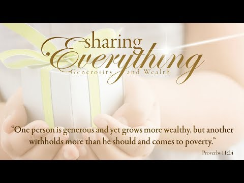 Sharing Everything - Generosity and Wealth Pt 3: Expanding Your Borders
