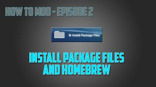Homebrew and Install PKG Files - How To Mod Ep.2