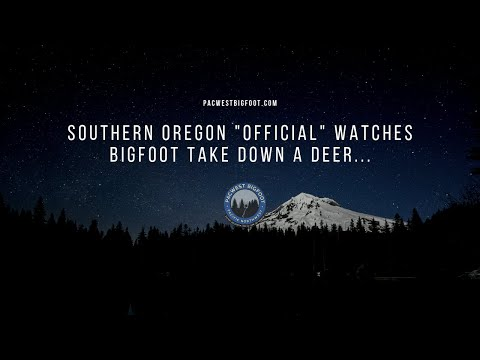 "Southern Oregon ""Official"" Watches Bigfoot Take Down A Deer From His Vehicle... -PacWest Bigfoot"