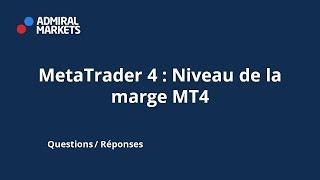 MetaTrader 4 - Niveau de la marge MT4