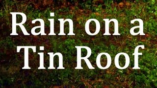 "Rain on a Tin Roof 2hrs ""Sleep Sounds"""