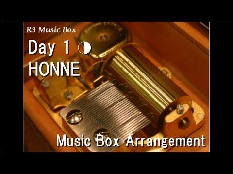 Day 1 ◑/HONNE [Music Box]
