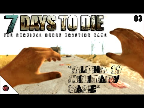 """7 Days to Die """"Alpha14 Military Base"""""""