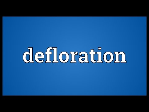 Defloration Meaning