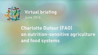 Charlotte Dufour (FAO) on nutrition-sensitive agriculture and food systems