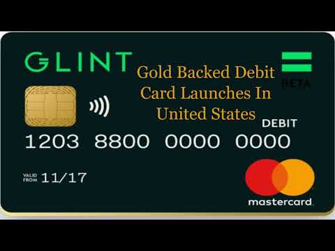 Glint -  Gold Backed Debit Card  - Is This The Future?
