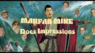 Marfan Mike Does Impressions