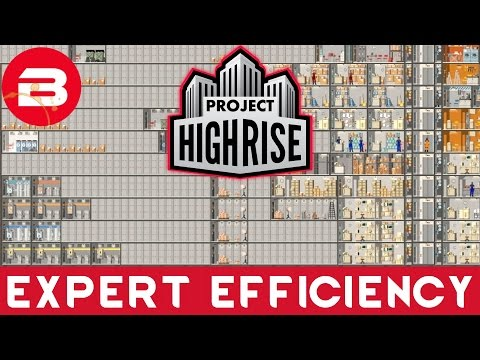 Project Highrise - BEAUTIFUL EFFICIENCY - Project Highrise Gameplay #17