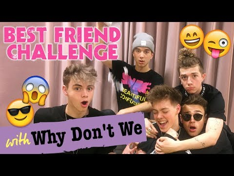 Best Friend-challenge med Why Don't We